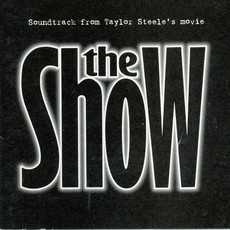 CD VÁRIOS - THE SHOW - SOUNDTRACK FROM TAYLOR  STEELE'S MOVIE (USADO)