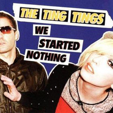 CD THE TING TINGS - WE STARTED NOTHING (USADO/IMP)