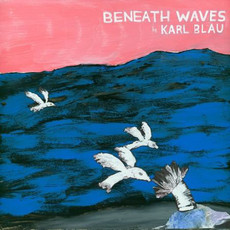 CD KARL BLAU - BENEATH WAVES   (CD USADO)