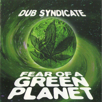 CD DUB SYNDICATE - FEAR OF A GREEN PLANET (USADO)