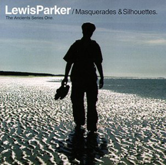 CD LEWIS PARKER ‎- MASQUERADES & SILHOUETTES THE ANCIENTS SERIES ONE