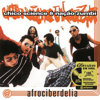 "LP Chico Science & Nação Zumbi ""Afrociberdelia"" RE"