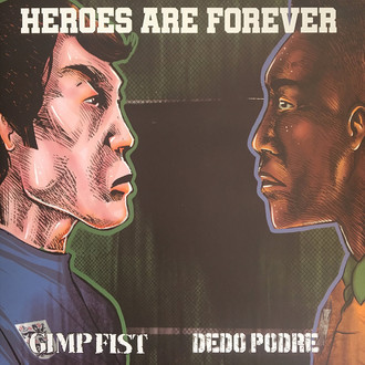 "Heroes are Forever - Ep 7"" GIMP FIST - DEDO PODRE"
