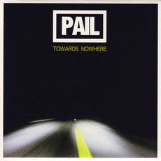 CD PAIL - TOWARDS NOWHERE (NOVO) IMP
