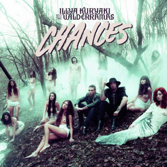 CD  ILLYA KURYAKI AND THE VALDERRAMAS - CHANCES (NOVO/LACRADO)