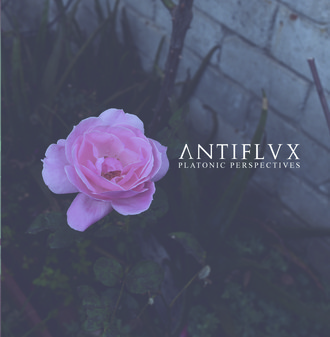 ANTIFLVX - Platonic Perspectives (OUT NOW)