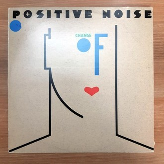 LP POSITIVE NOISE - CHANGE OF HEART (1982) IMPORTADO (NM)
