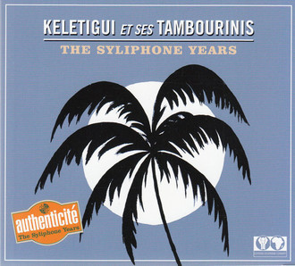 CD KELETIGUI ET SES TAMBOURINIS - THE SYLIPHONE YEARS (2009) NOVO/LAC