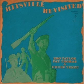 LP EBO TAYLOR, PAT THOMAS & UHURU YENZU - HITSVILLE RE-VISITED