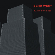 Echo West ‎– Pagan City Gods (Minimal/Synth)
