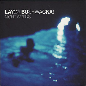 CD LAYO & BUSHWACKA! - NIGHT WORKS (USADO)