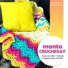Vídeo Aula MANTA Crocheday
