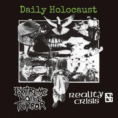 "EXTREME NOISE TERROR / REALITY CRISIS ""DAILY HOLOCAUST"" split CD"