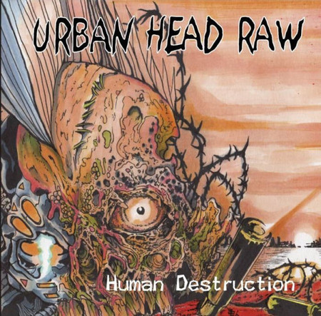 "URBAN HEAD RAW ""HUMAN DESTRUCTION"" CD"