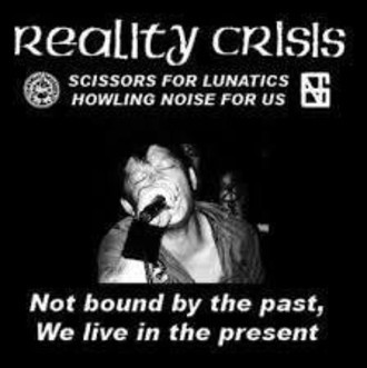 "REALITY CRISIS ""NOT BOUND BY THE PAST, WE LIVE IN THE PRESENT"" LP"