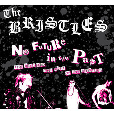 "​THE BRISTLES ""NO FUTURE IN THE PAST  2CD's + DVD"
