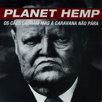 "LP Planet Hemp ""Os Cães Ladram"""