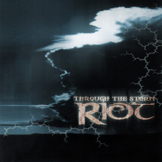 CD RIOT - THROUGH THE STORM (NOVO/LACRADO)