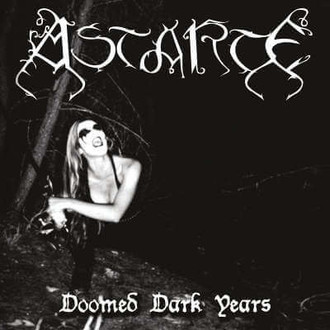 CD ASTARTE - DOOMED DARK YEARS (NOVO/LACRADO)