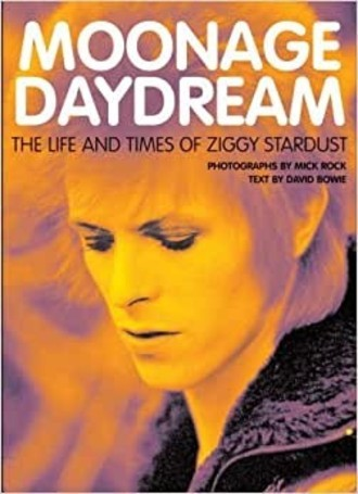 MOONAGE DAYDREAM: THE LIFE & TIMES OF ZIGGY STARDUST (DAVID BOWIE)