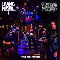 CD TORTURE SQUAD/LIVING METAL - LIVING FOR TORTURE (2019) NOVO/LACRAD
