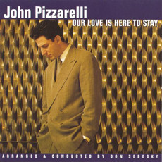 CD JOHN PIZZARELLI - OUR LOVE IS HERE TO STAY (USADO)