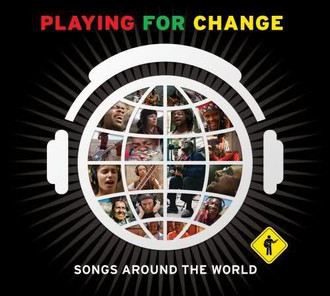CD PLAYING FOR CHANGE - SONGS AROUND THE WORLD (NOVO/LACRADO)