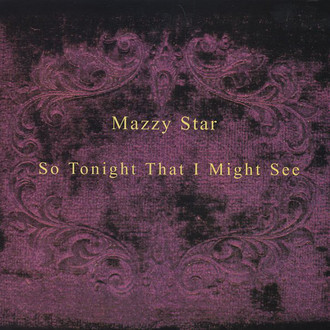LP MAZZY STAR - SO TONIGHT THAT I MIGHT SEE (NOVO)
