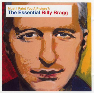 CD BILLY BRAGG - MUST I PAINT YOU A PICTURE? (DUPLO/NOVO/LACRADO)
