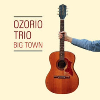 CD OZORIO TRIO - BIG TOWN (NOVO/LACRADO)