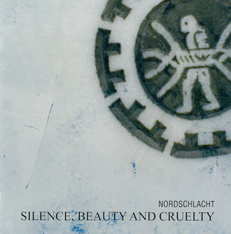 Nordschlacht  Silence, Beauty And Cruelty - ebm/industrial