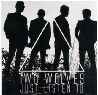 CD TWO WOLVES - JUST LISTEN TO (NOVO)
