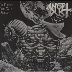 CD ANGEL DUST - TO DUST YOU WILL DECAY (NOVO/LACRADO)