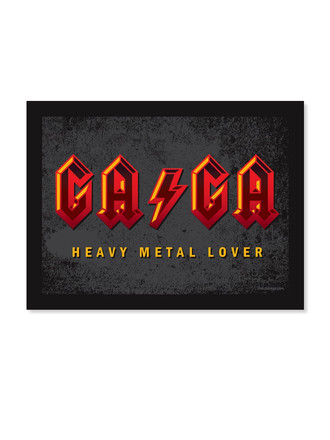 G A G A - Heavy Metal Lover (Poster)
