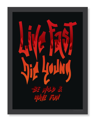 Live Fast Die Young (Poster)
