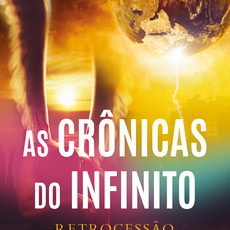 As Crônicas do Infinito - Retrocessão | Anderson Rocha