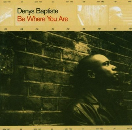 CD DENYS BAPTISTE - BE WHERE YOU ARE (USADO/IMP)