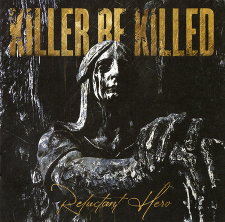 CD KILLER BE KILLED - RELUCTANT HERO (NOVO/LACRADO)