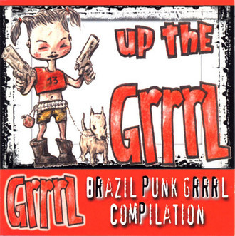 CD VÁRIOS - UP THE GRRRL - BRAZIL PUNK GIRL COMPILATION (NOVO/LACRADO