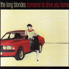 CD THE LONG BLONDES - SOMEONE TO DRIVE YOU HOME (USADO)