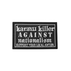 KARASU KILLER AGAINST NATIONALISM Official Embroidered Patch