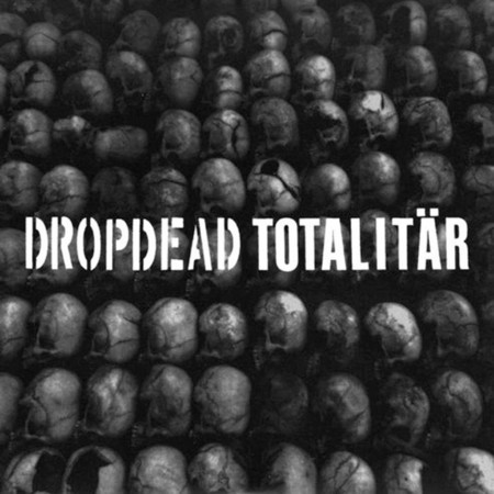 DROPDEAD/TOTALITAR - split 7