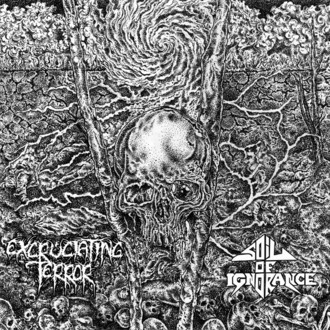 EXCRUCIATING TERROR/SOIL OF IGNORANCE - split LP