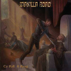 CD MANILLA ROAD - TO KILL A KING (NOVO/LACRADO)