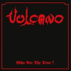 CD VULCANO - WHO ARE THE TRUE? (NOVO/LACRADO)