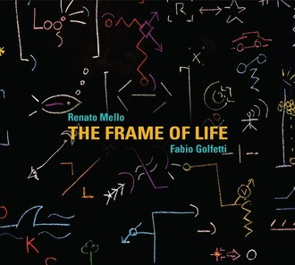 CD FABIO GOLFETTI & RENATO MELLO - THE FRAME OF LIFE (NOVO/LACRADO)