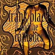 CD FRANK BLACK AND THE CATHOLICS - FRANK BLACK AND THE CATH.(NOVO)
