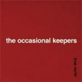 ​CD THE OCCASIONAL KEEPERS - TRUE NORTH
