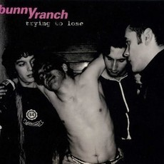 CD BUNNYRANCH - TRYING TO LOSE