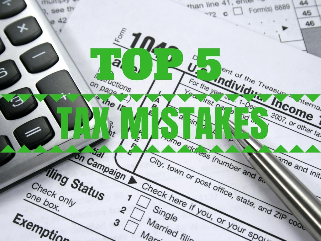 5 Tax Mistakes